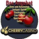 Cherry casino das Angebot