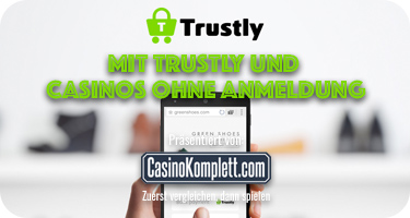 Mit Trustly und Casinos ohne Anmeldung