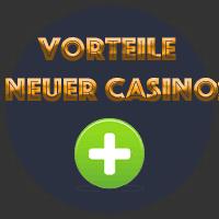 Vorteile neuer casino